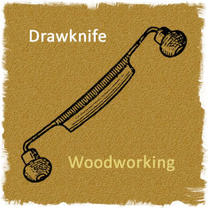 The drawknife is the best woodworking tool for shaving, debarking and shaping wood.